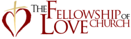 The Fellowship Of Love Church